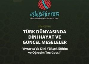 Türk Dünyası Dini Liderleri Eskişehir'de Buluşuyor