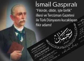 Gaspıralı İsmail – Türk Dünyasının Edibi