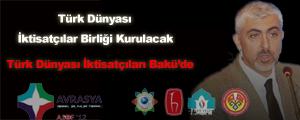 Türk Dünyası İktisatçılar Birliği Kurulacak