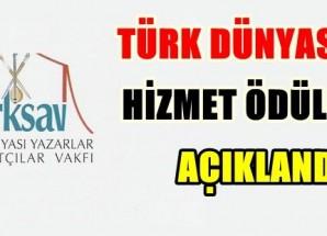 18. Uluslararası Türk Dünyasına Hizmet Ödülleri Açıklandı