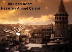 Hezarfen Ahmet Çelebi'nin Hayatı