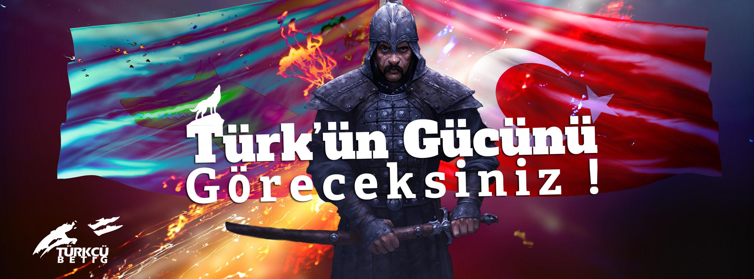türkün gücünü