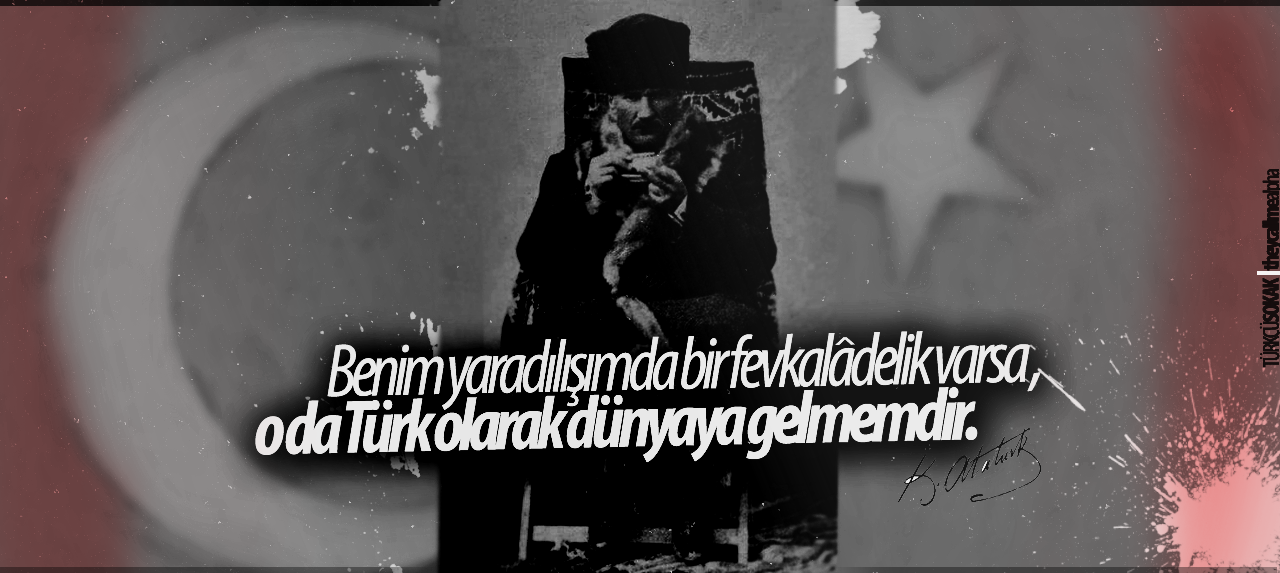 türk olarak dünyaya gelmemdir